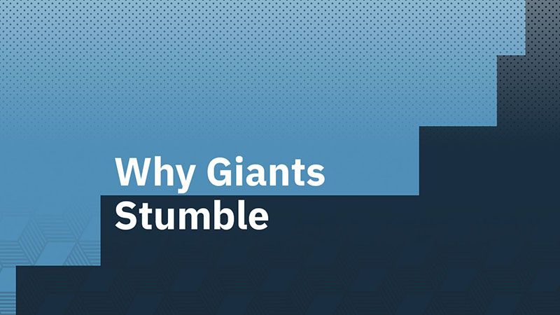 Why Giants Stumble