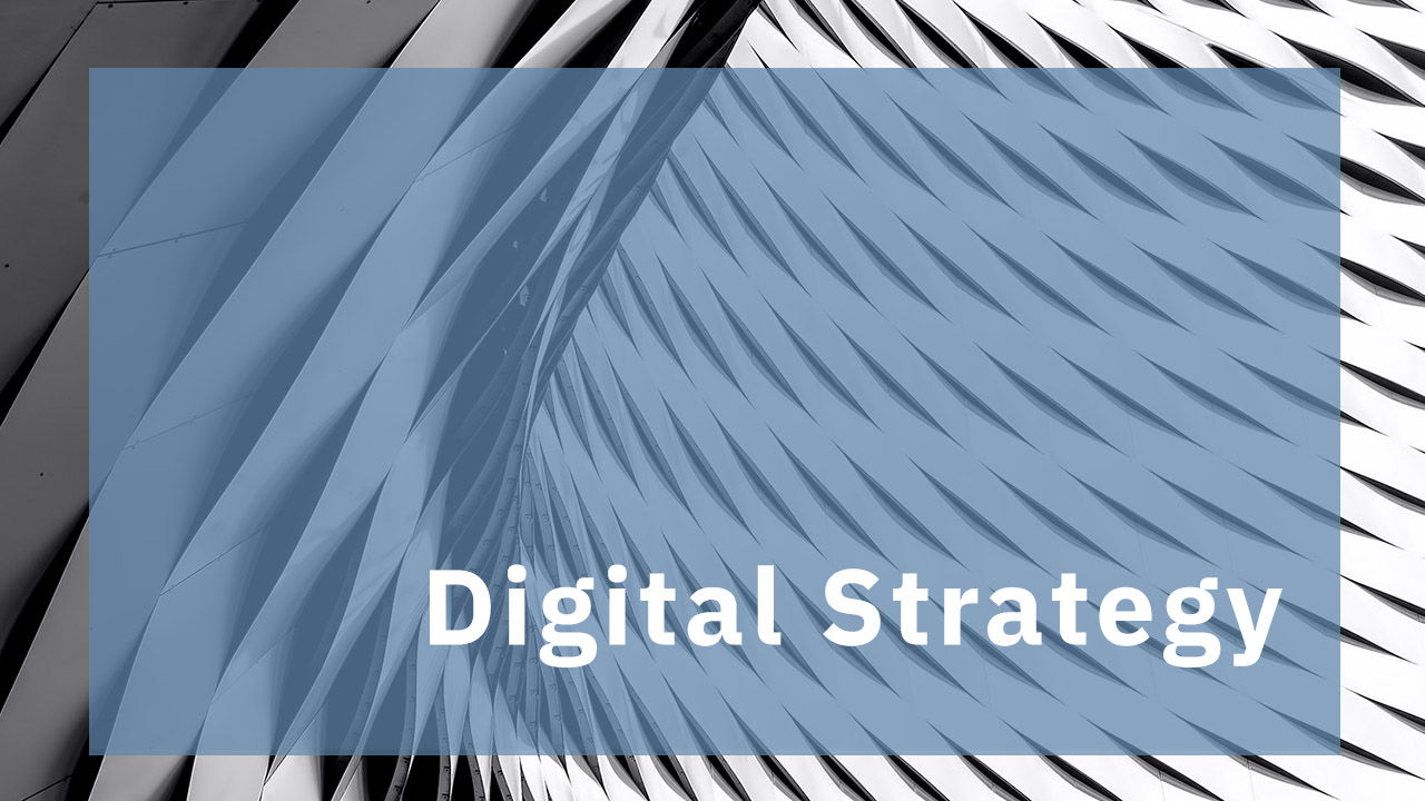 Implementing a Digital Strategy