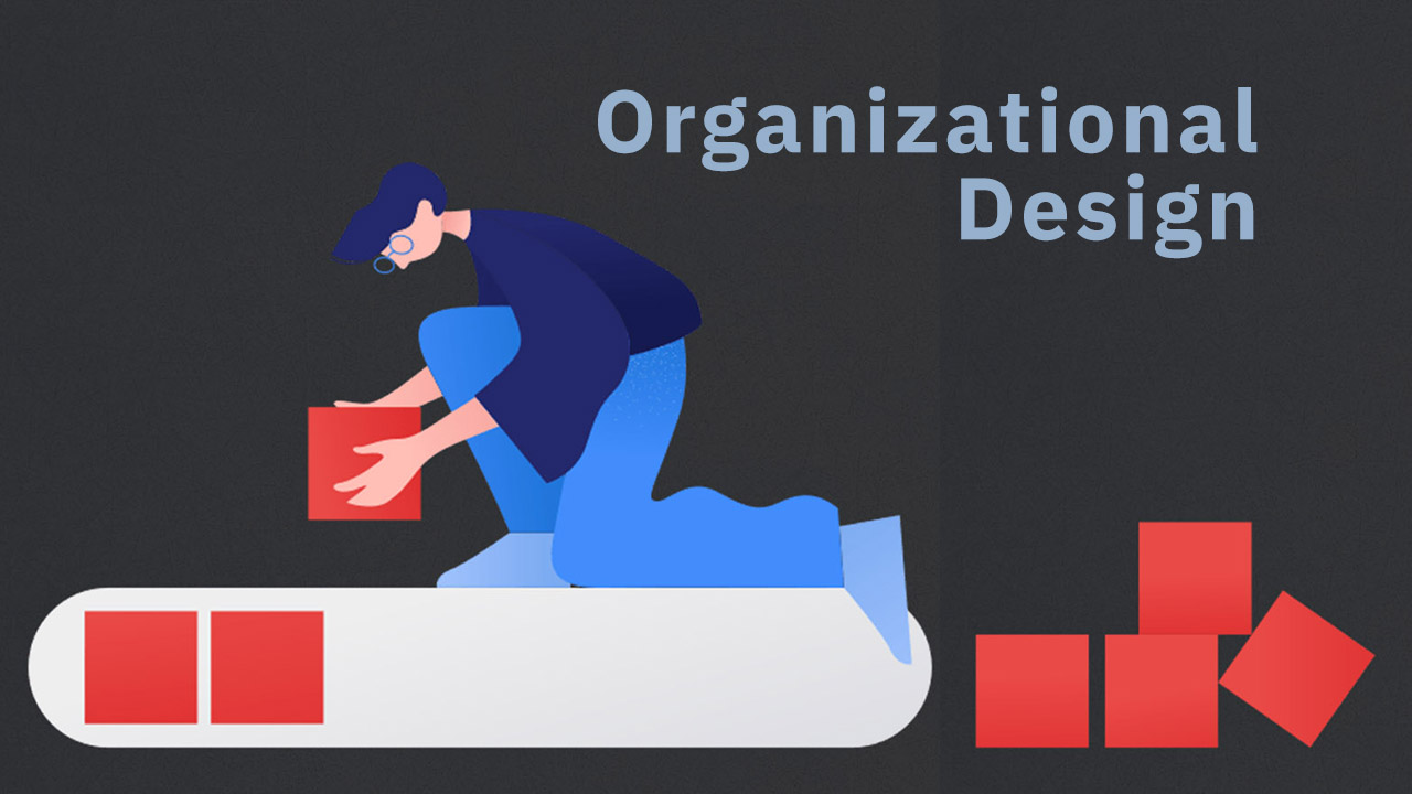 Digital Transformation and Organizational Design